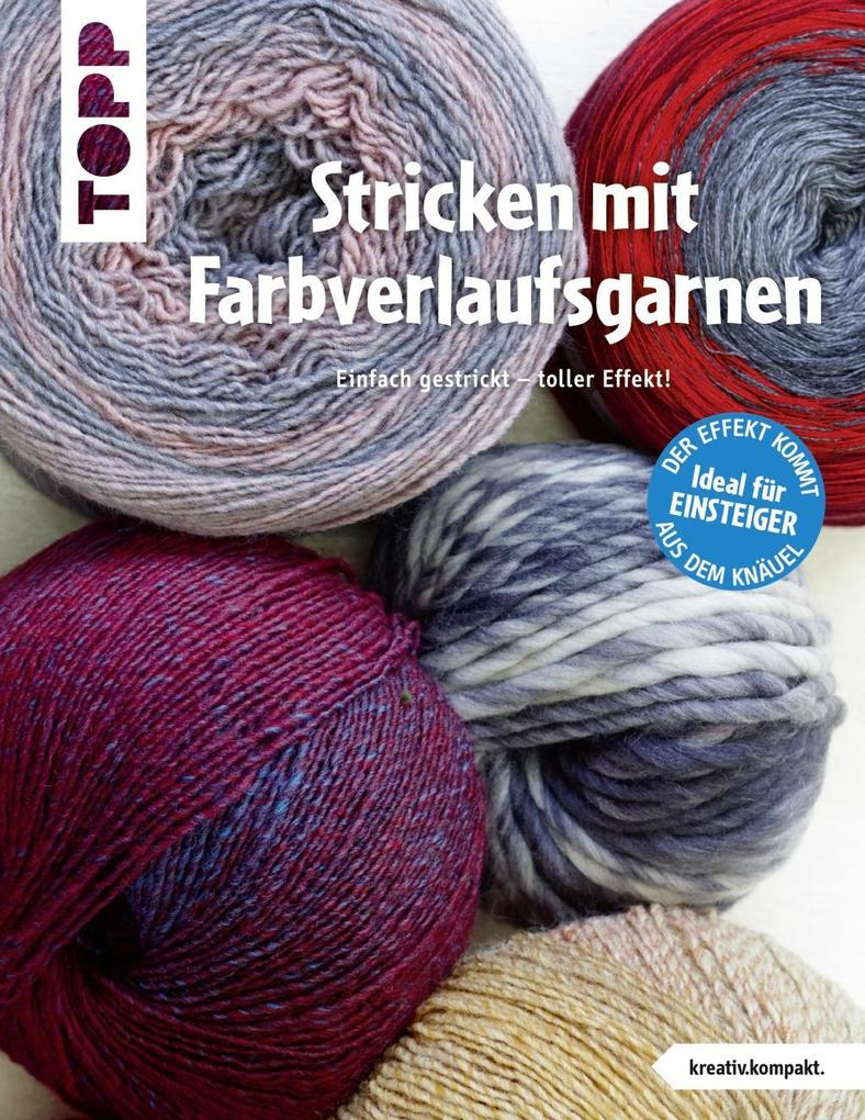 stricken mit farbverlaufsgarnen buch frechverlag. Black Bedroom Furniture Sets. Home Design Ideas