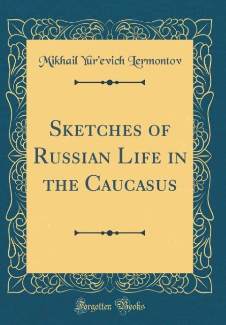 Sketches of Russian Life in the Caucasus (Class...