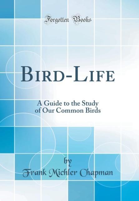 Bird-Life als Buch von Frank Michler Chapman