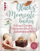 """Glücksmomente backen. Von Auszeit-Cupcakes & Dankeschön-Donuts bis zu Liebeskummertorten von der Bloggerin """"Das Knusperstübchen"""""""