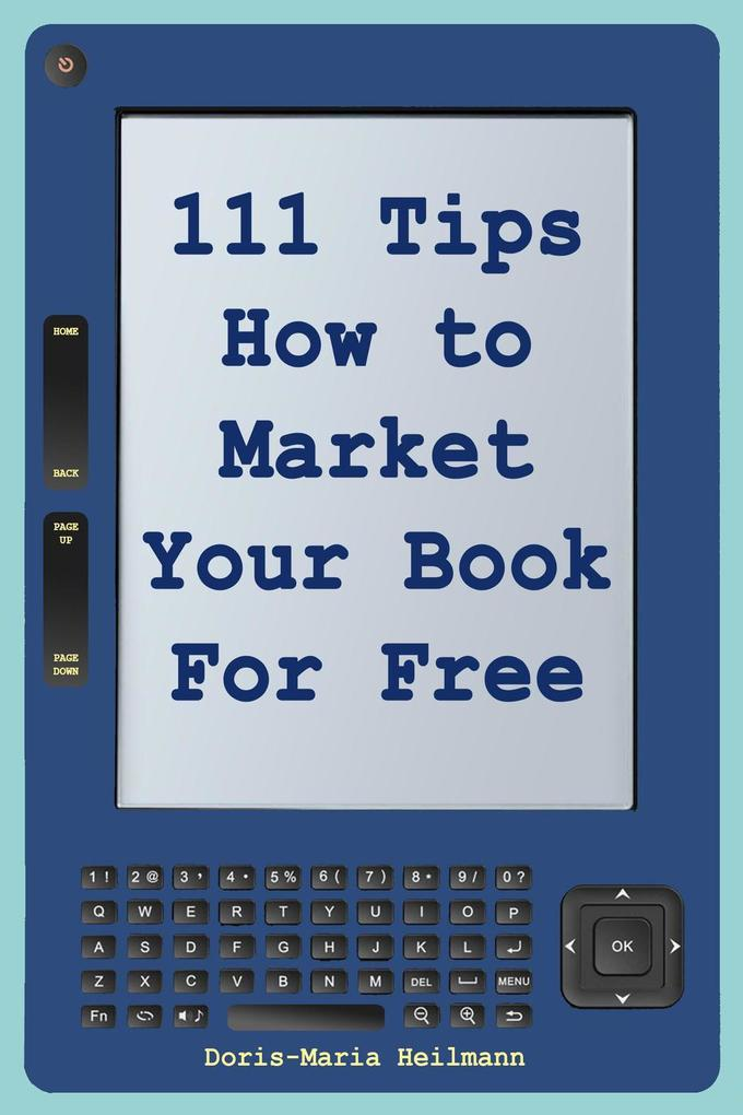 111 Tips on How to Market Your Book for Free: D...