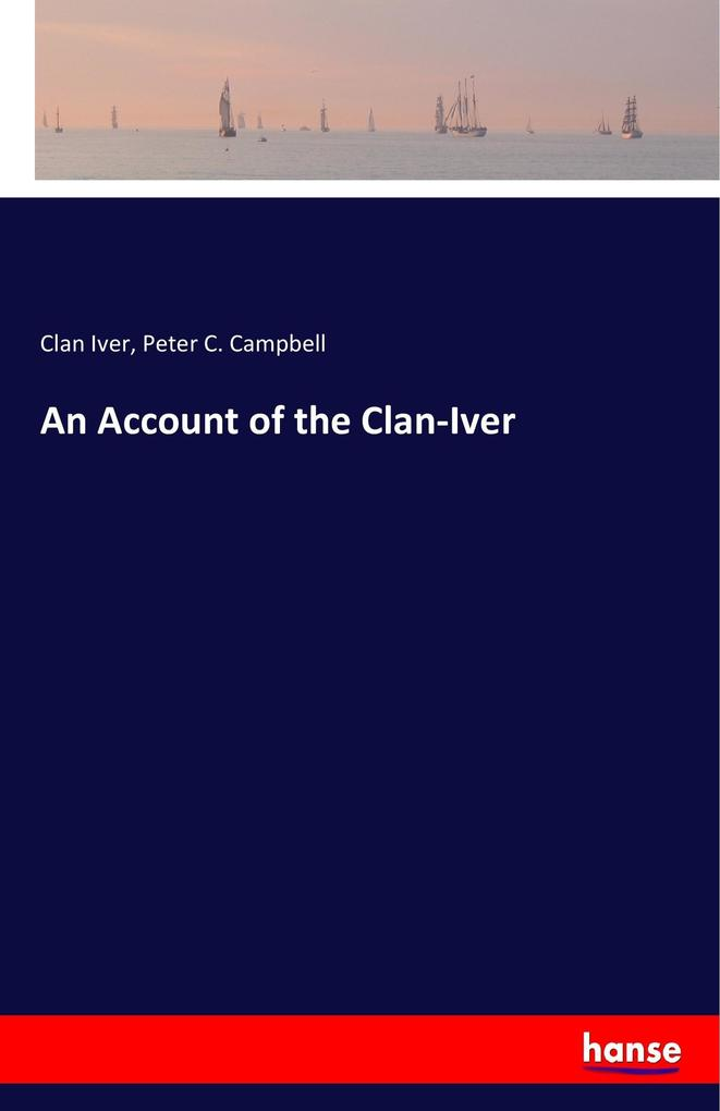 An Account of the Clan-Iver als Buch von Clan I...