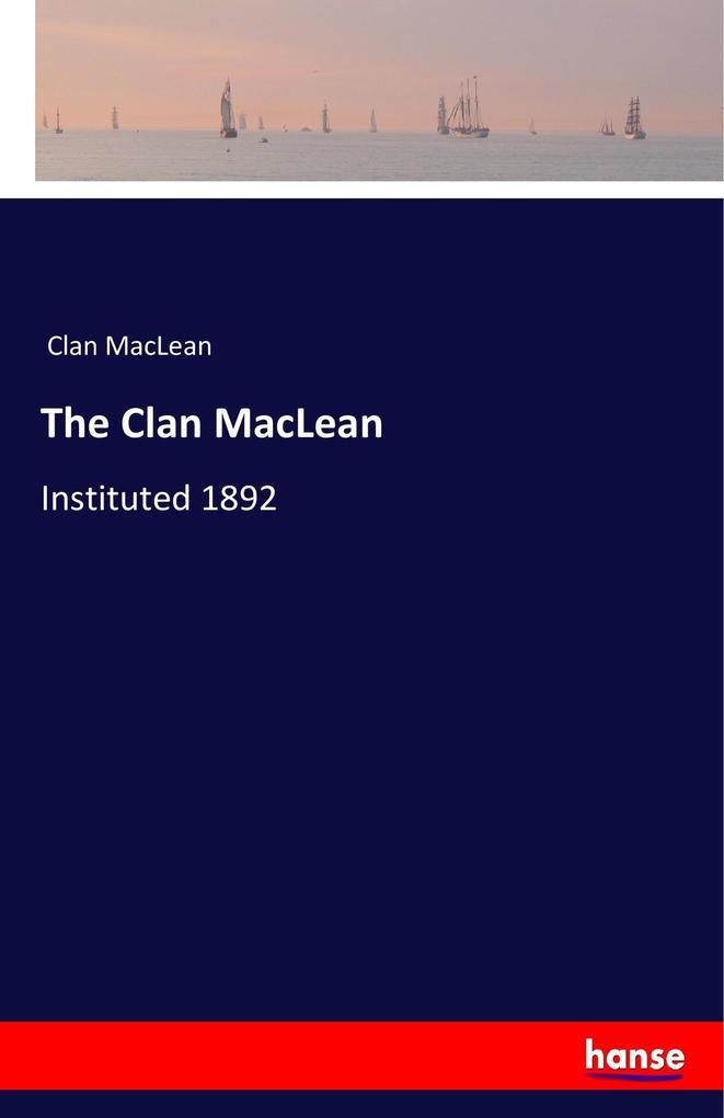 The Clan MacLean als Buch von Clan MacLean