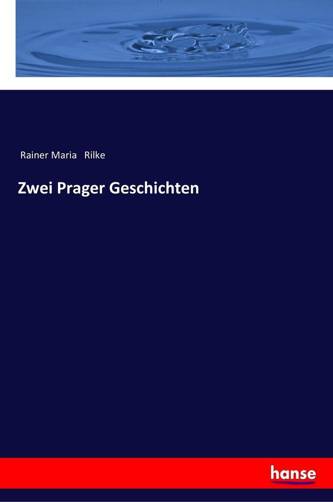 Zwei Prager Geschichten als Buch von Rainer Mar...