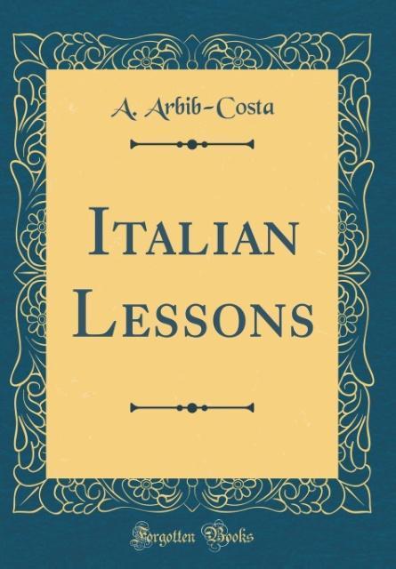 Italian Lessons (Classic Reprint) als Buch von ...