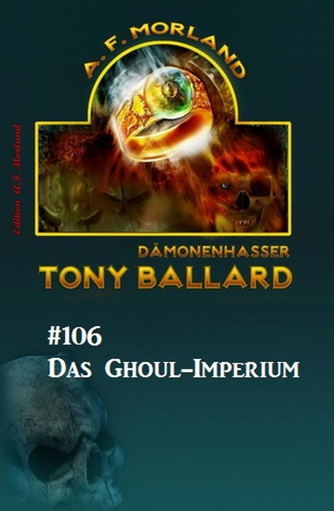 Tony Ballard #106: Das Ghoul-Imperium als eBook
