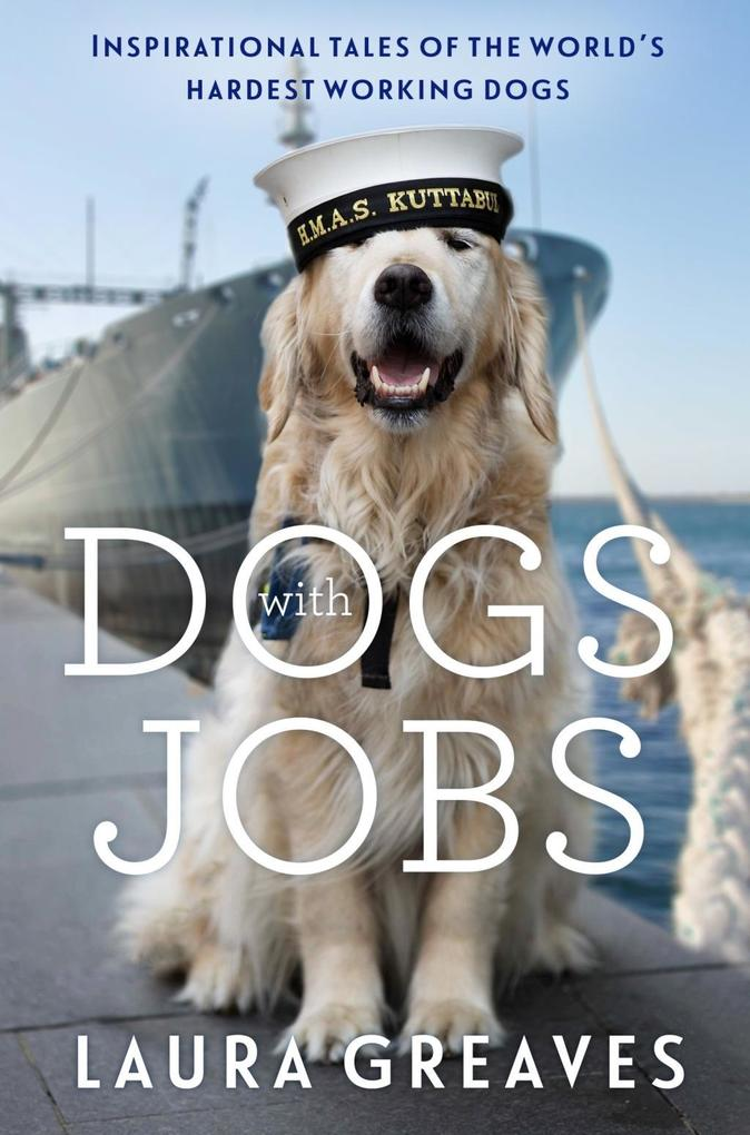 Dogs with Jobs als eBook Download von Laura Gre...