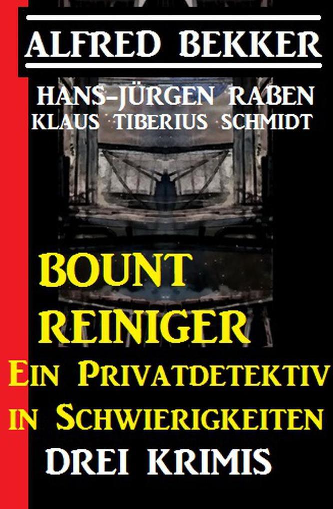 Bount Reiniger - Ein Privatdetektiv in Schwieri...