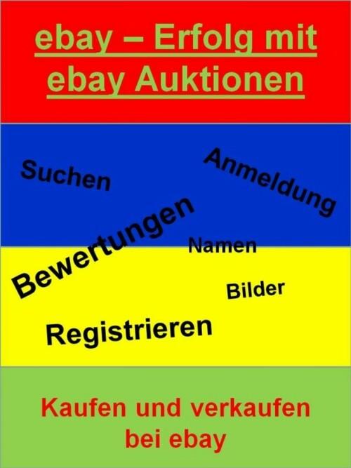 ebay - Erfolg mit ebay Auktionen als eBook Down...