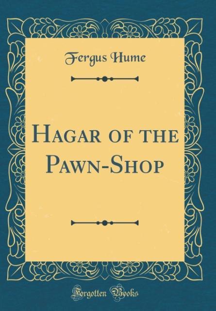 Hagar of the Pawn-Shop (Classic Reprint) als Bu...