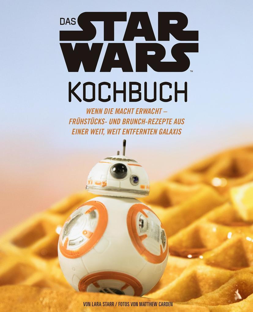 Das STAR WARS Kochbuch als Buch von Lara Starr,...