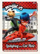 Miraculous: Das große Buch von Ladybug und Cat Noir