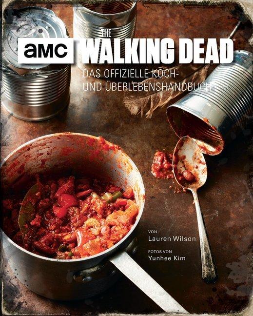 The Walking Dead: Das offizielle Koch- und Überlebenshandbuch als Buch