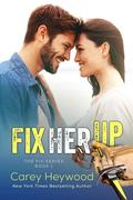 Fix Her Up (The Fix Series, #1)