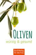 Oliven - würzig und gesund