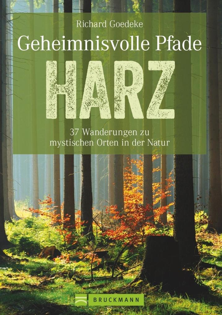 Geheimnisvolle Pfade Harz als Buch von Richard ...