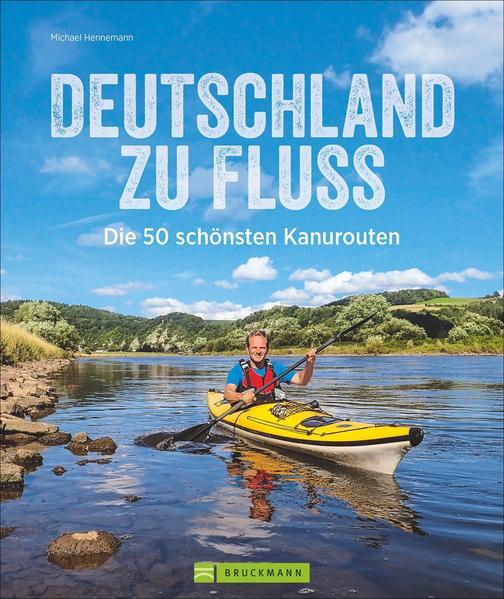 Deutschland zu Fluss als Buch von Michael Henne...