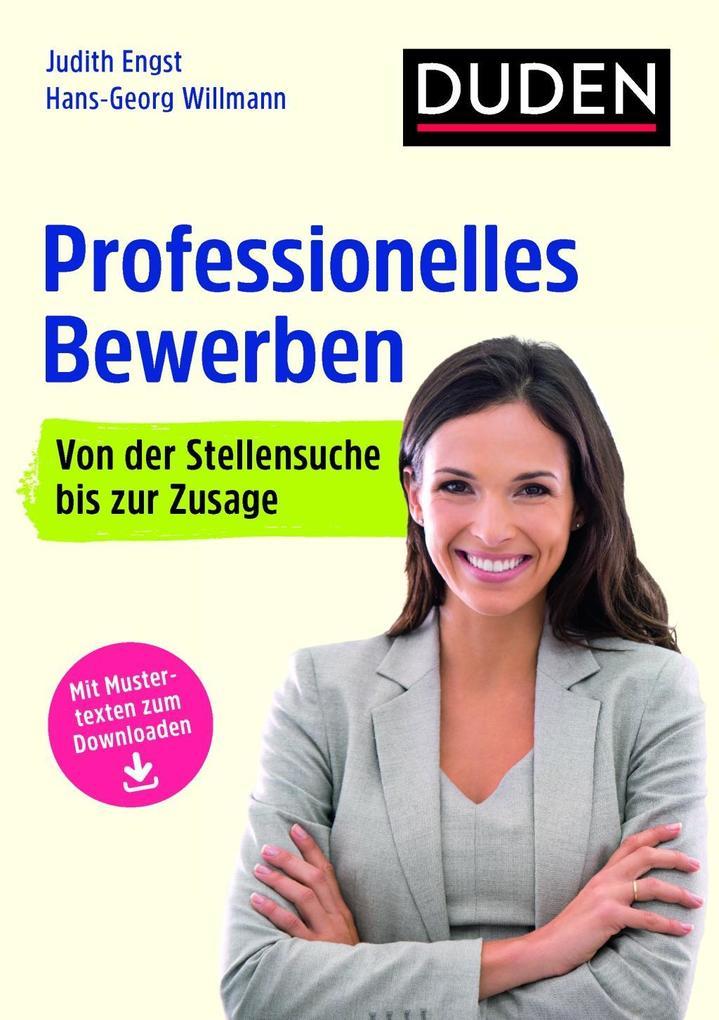 Duden Ratgeber - Professionelles Bewerben als B...