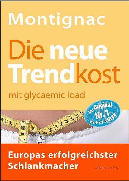Die neue Trendkost als Buch von Michel Montignac