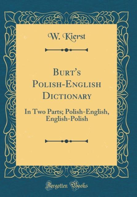 Burt´s Polish-English Dictionary als Buch von W...