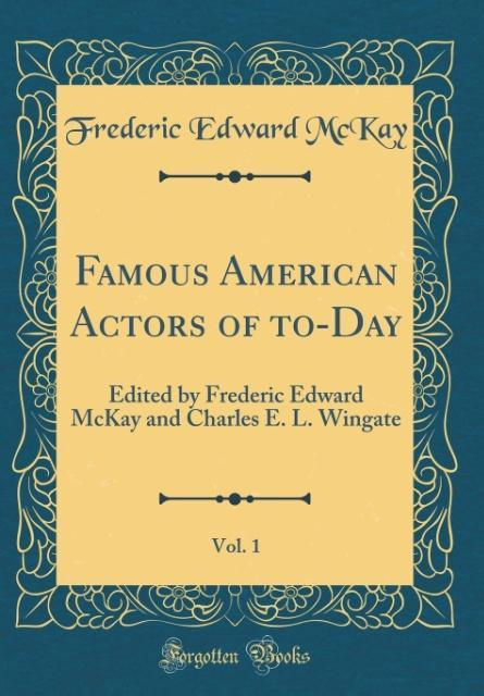 Famous American Actors of to-Day, Vol. 1 als Bu...