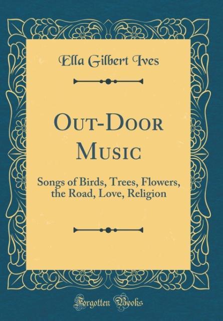 Out-Door Music als Buch von Ella Gilbert Ives
