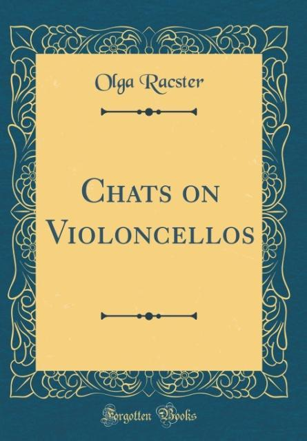Chats on Violoncellos (Classic Reprint) als Buc...
