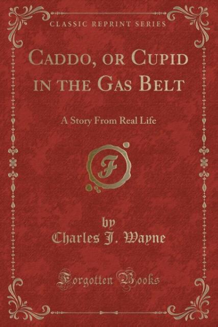 Caddo, or Cupid in the Gas Belt als Taschenbuch...