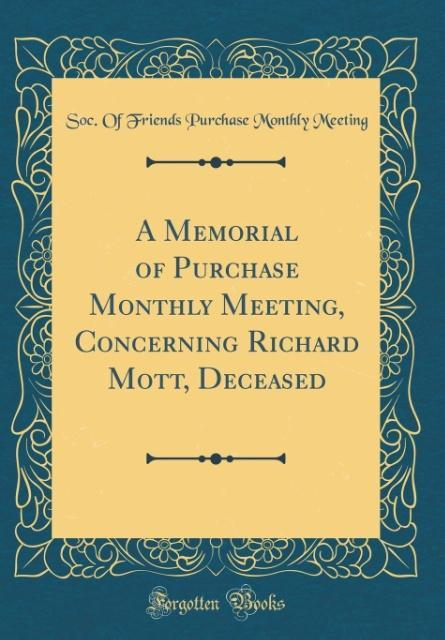 A Memorial of Purchase Monthly Meeting, Concern...