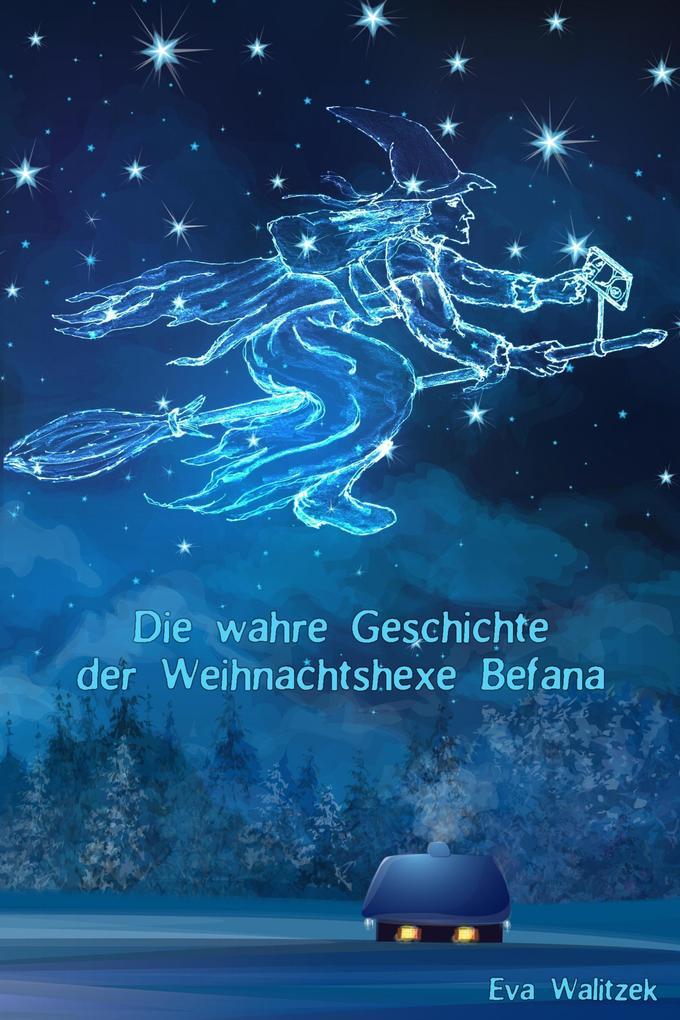 Die wahre Geschichte der Weihnachtshexe Befana als eBook