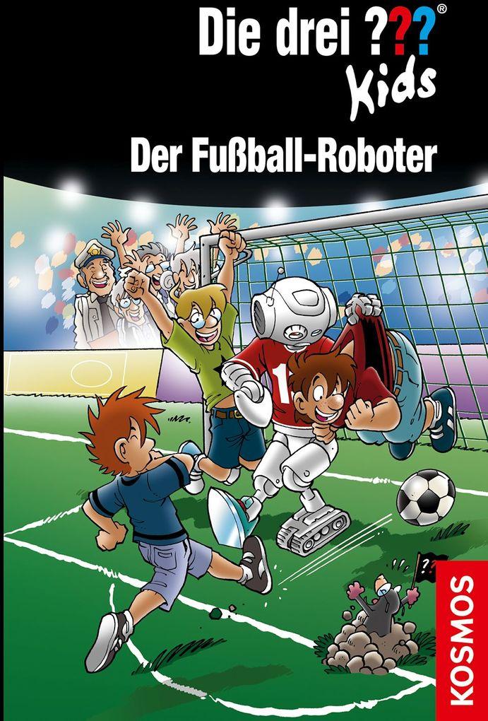 Die drei ??? Kids 75. Der Fußball-Roboter (drei Fragezeichen) als Buch