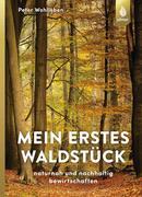 Der eigene Wald ~ Peter Wohlleben ~  9783800182992