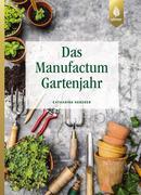 Das Manufactum-Gartenjahr