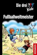 Die drei ??? Kids, Doppelband, Fußballweltmeister (drei Fragezeichen)