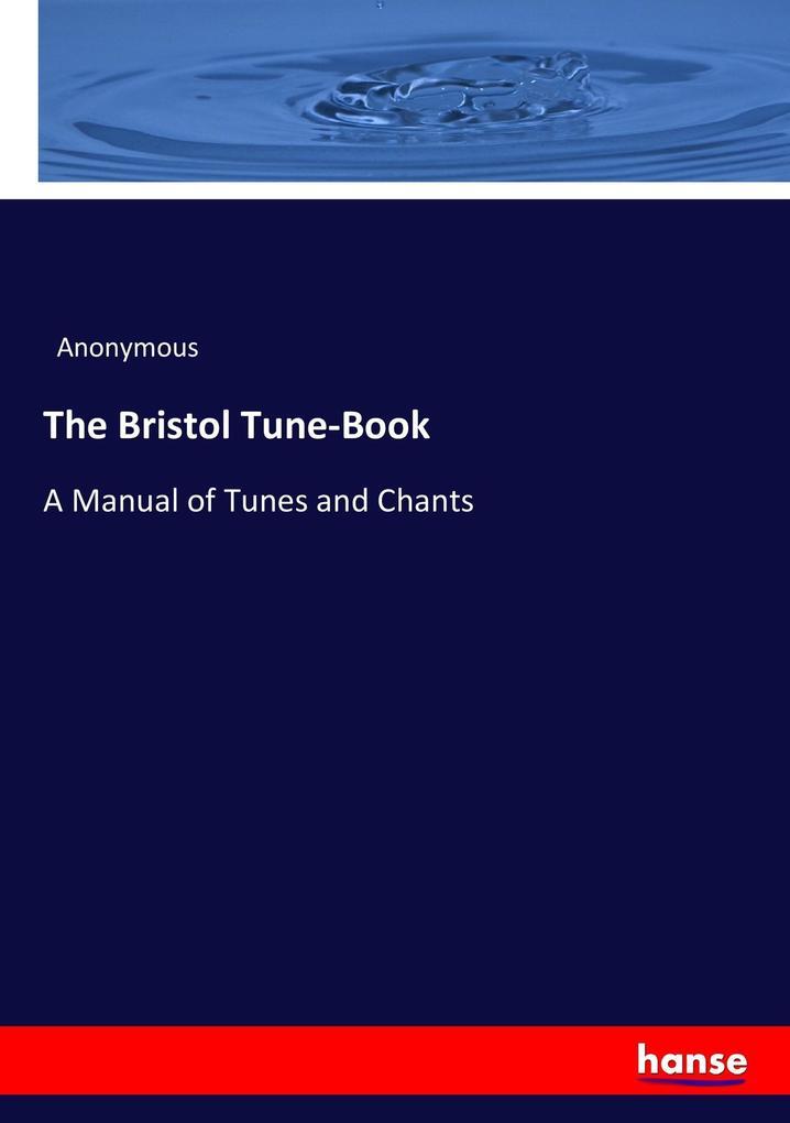 The Bristol Tune-Book als Buch von Anonymous