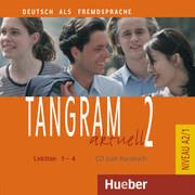 Tangram aktuell 2 - Lektion 1-4. CD zum Kursbuch