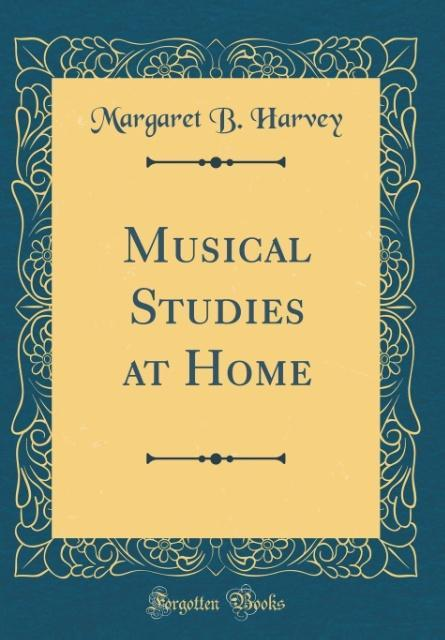 Musical Studies at Home (Classic Reprint) als B...