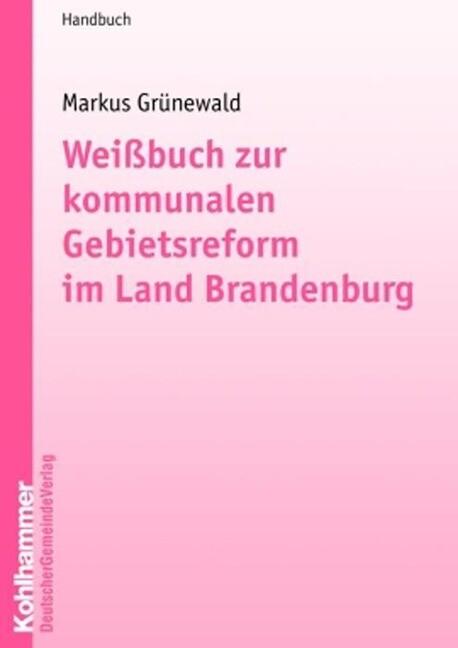 Weißbuch zur kommunalen Gebietsreform im Bundes...