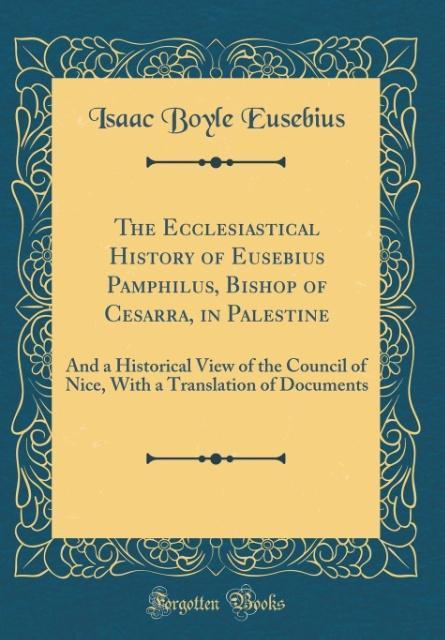 The Ecclesiastical History of Eusebius Pamphilu...