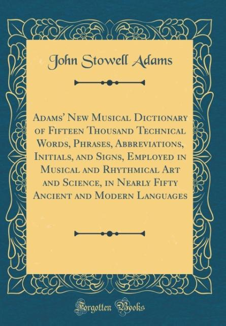 Adams´ New Musical Dictionary of Fifteen Thousa...