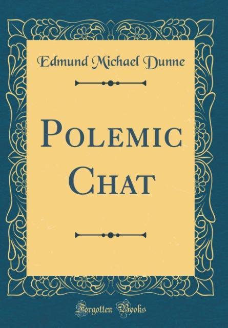 Polemic Chat (Classic Reprint) als Buch von Edm...