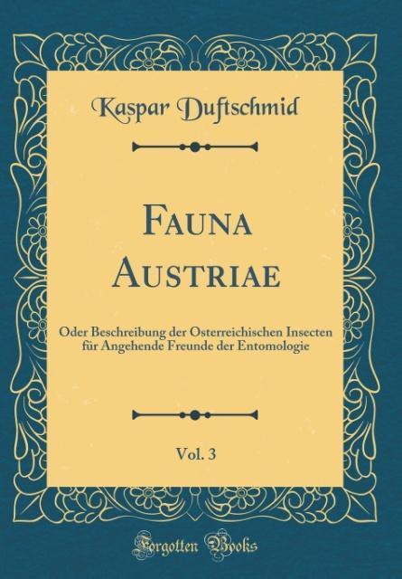 Fauna Austriae, Vol. 3 als Buch von Kaspar Duft...
