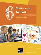 Natur und Technik 6: Informatik Bayern