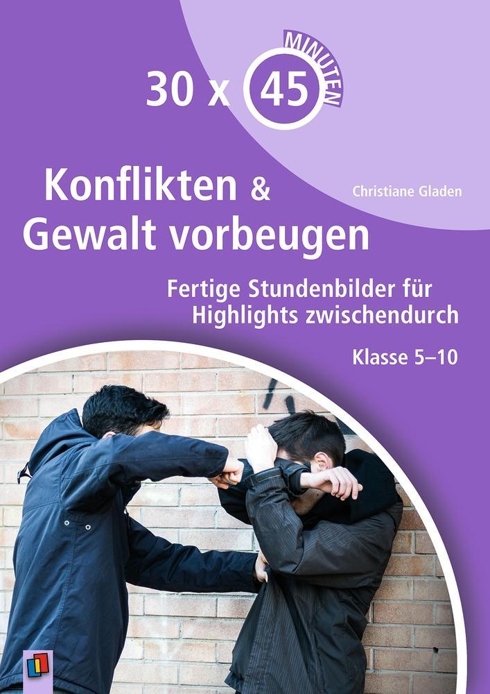 30 x 45 Minuten - Konflikten und Gewalt vorbeugen als Buch