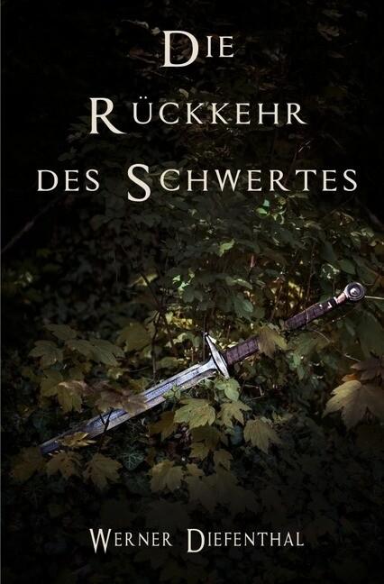 Das Schwert der Druiden: Die Rückkehr des Schwertes als Buch (gebunden)