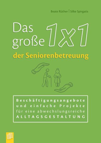 Das große 1x1 der Seniorenbetreuung als Buch vo...