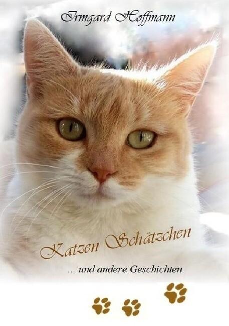 Katzen Schätzchen - und andere Geschichten als ...