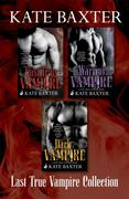 The Last True Vampire Collection: The Last True Vampire, The Warrior Vampire, The Dark Vampire