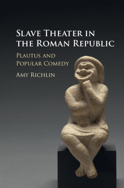 Slave Theater in the Roman Republic als eBook D...