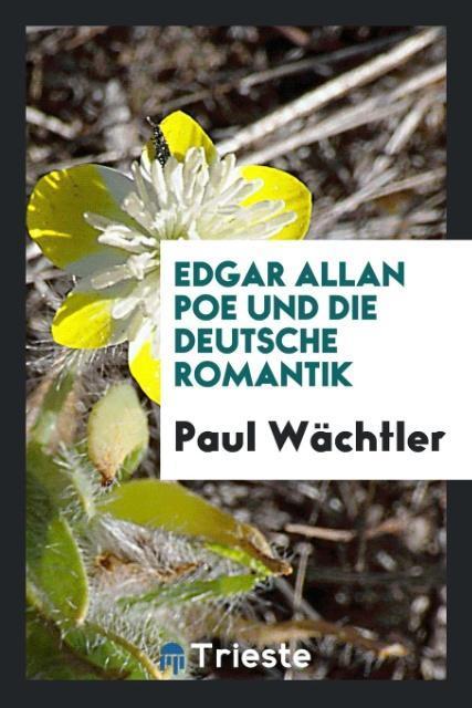 Edgar Allan Poe und die deutsche Romantik als Taschenbuch von Paul Wächtler
